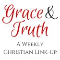Grace & Truth Link-up @ Busy Being Blessed