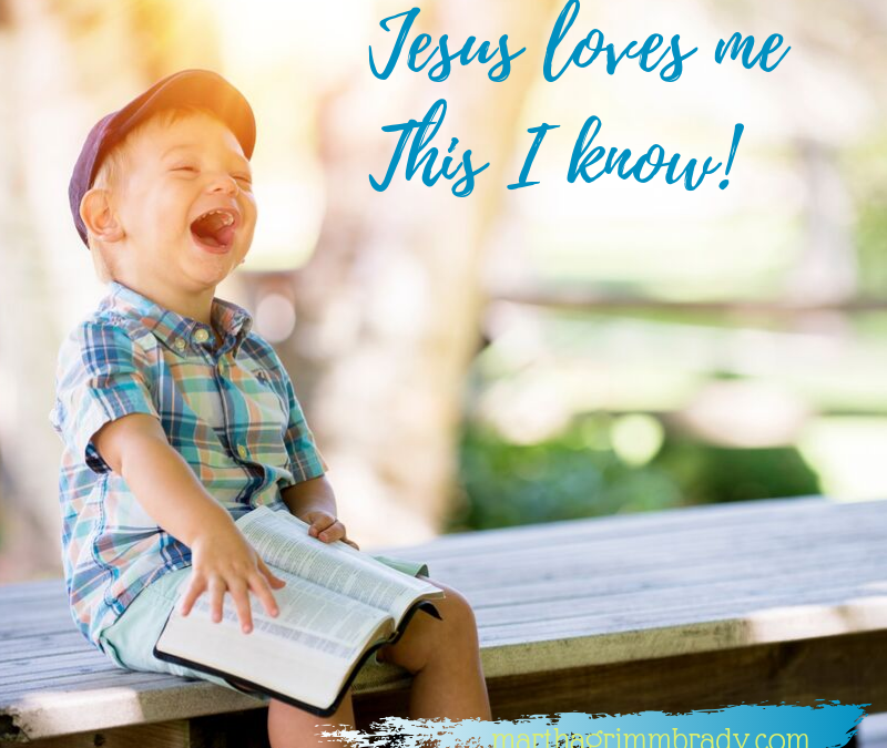 JESUS LOVES ME THIS I KNOW…