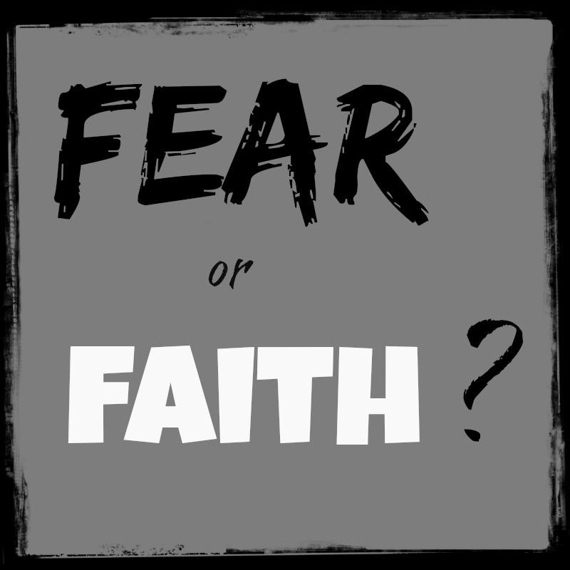 GUEST POST: FACING THE FUTURE WITH FEAR OR FAITH?