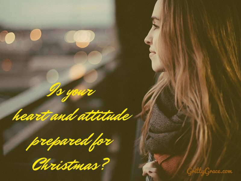 IS YOUR HEART AND ATTITUDE PREPARED FOR CHRISTMAS?…