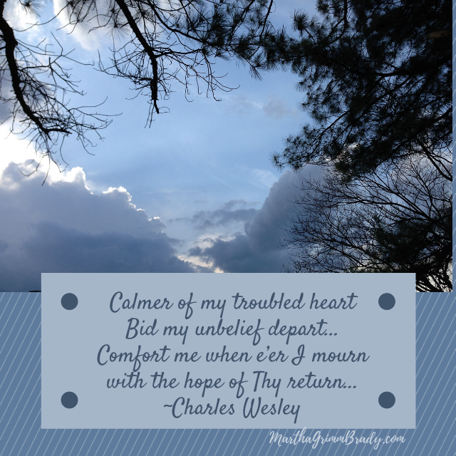 Calmer of my troubled heart. Jesus is the only One who can calm our hearts when we are troubled.Ultimately, that comfort is found in the hope of His return! #hymnsandsongs #CharlesWesley