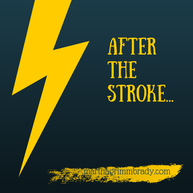 LIFE AFTER THE STROKE…