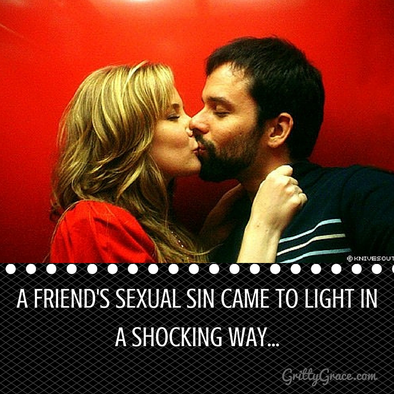 A FRIEND'S SEXUAL SIN CAME TO LIGHT IN A SHOCKING WAY…