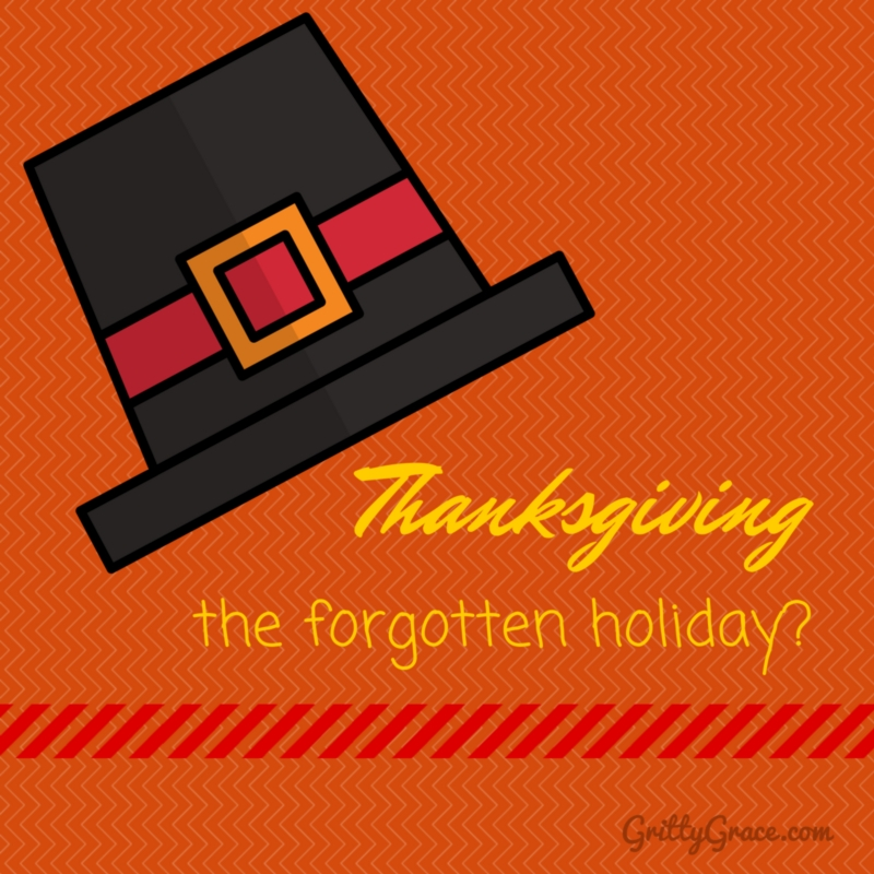 THANKSGIVING: THE FORGOTTEN HOLIDAY?…