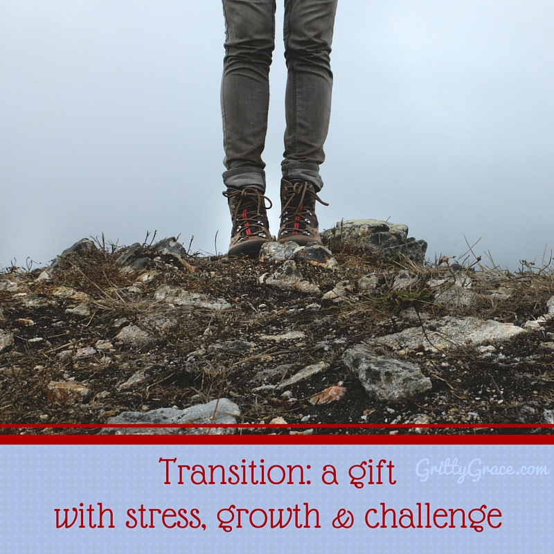 TRANSITION IS A GIFT WITH STRESS, GROWTH & CHALLENGE INCLUDED…