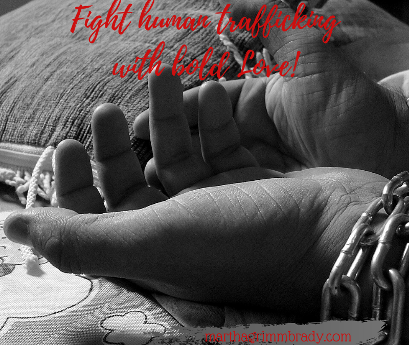 FIGHT HUMAN TRAFFICKING WITH BOLD LOVE!…