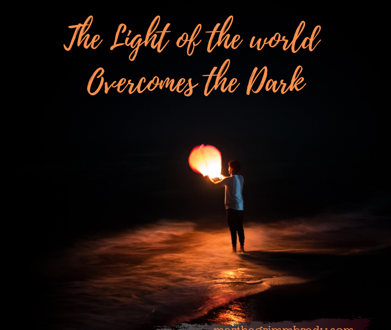 THE LIGHT OF THE WORLD OVERCOMES THE DARK!…
