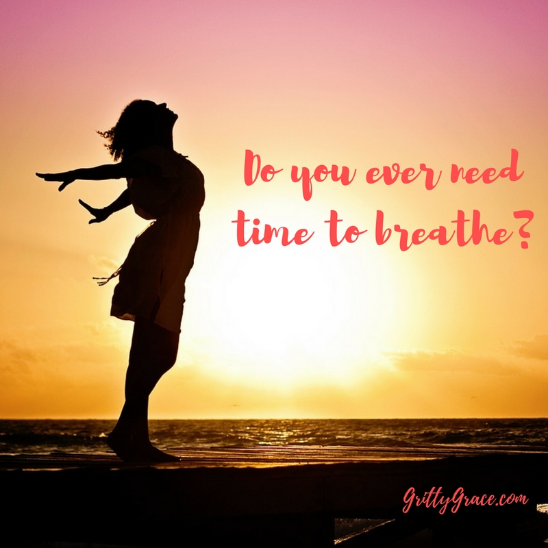 DO YOU EVER NEED TIME TO BREATHE? I DO!…