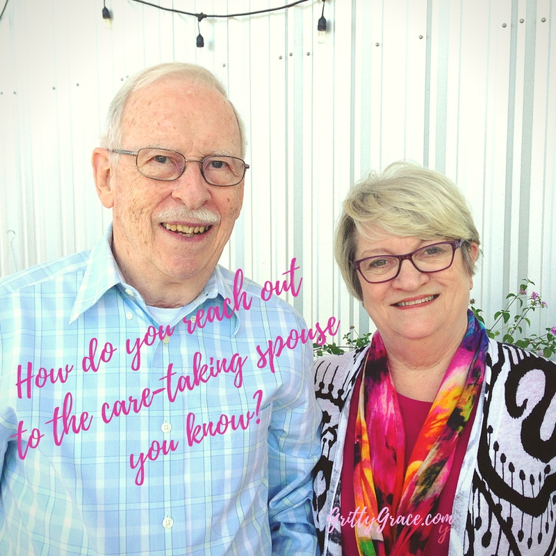HOW DO YOU REACH OUT TO THE CARETAKING SPOUSE AT YOUR CHURCH?…