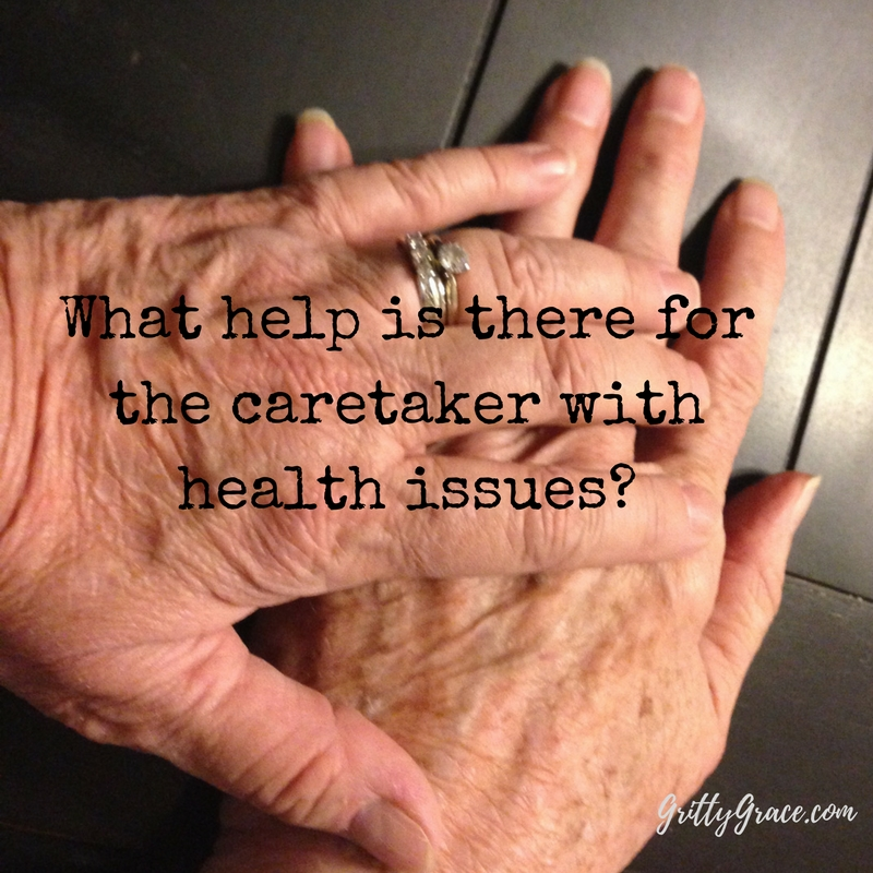 WHAT HELP IS THERE FOR THE CARETAKER WITH HEALTH ISSUES?…