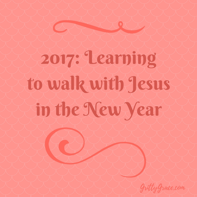 2017:LEARNING TO WALK WITH JESUS IN A NEW YEAR…
