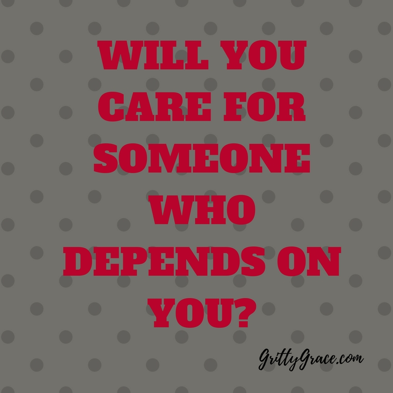 WILL YOU CARE FOR SOMEONE WHO DEPENDS ON YOU?…