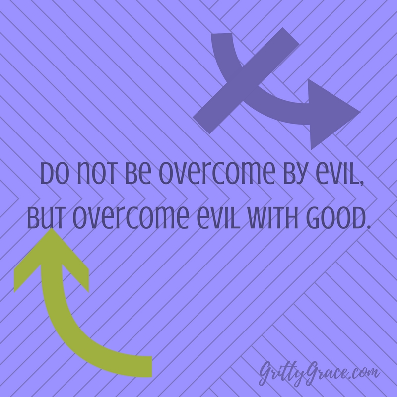 THE GOSPEL GIVES THE ABILITY TO OVERCOME EVIL WITH GOOD…
