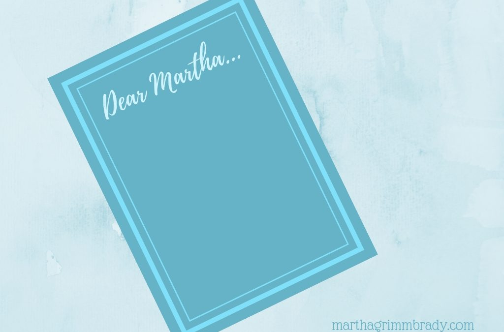 DEAR MARTHA: I'M A MESS. EVERYONE AT CHURCH LOOKS  SO PERFECT…