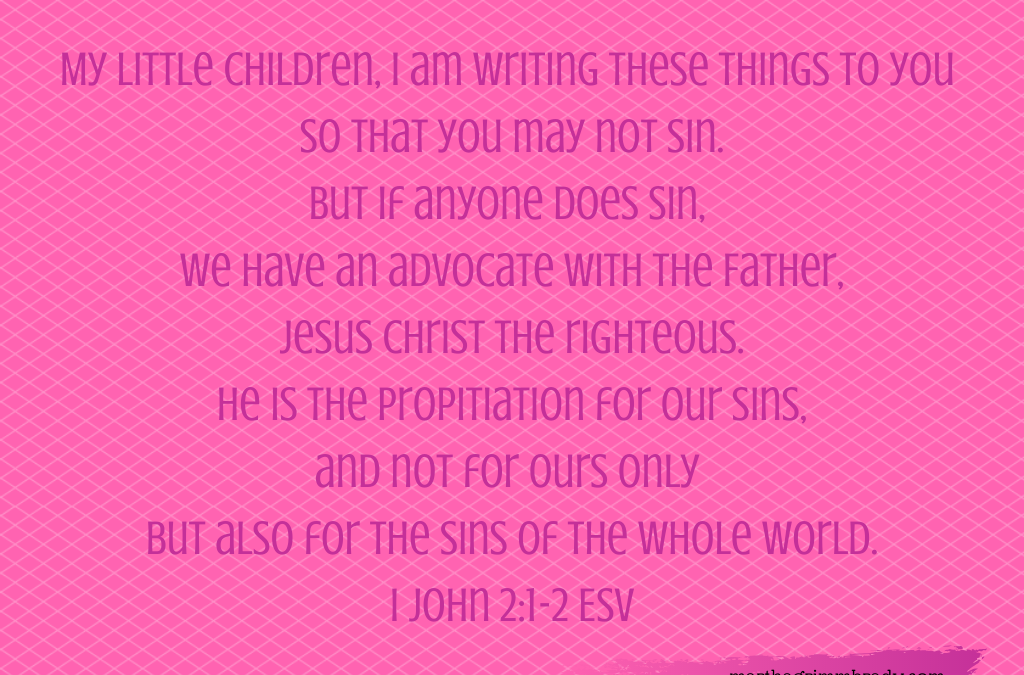 JESUS ADVOCATES FOR YOU BEFORE THE FATHER WHEN YOU SIN…