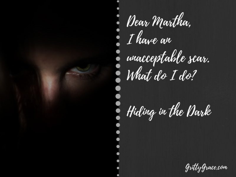 DEAR MARTHA, I HAVE AN UNACCEPTABLE SCAR. WHAT DO I DO?…