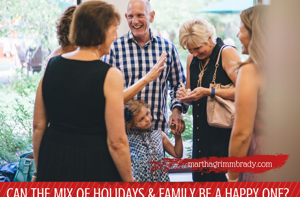 CAN THE MIX OF HOLIDAYS & FAMILY BE A HAPPY ONE? PART III…