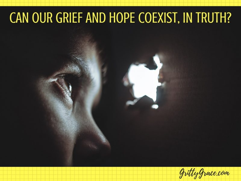 CAN OUR GRIEF AND HOPE COEXIST, IN TRUTH?…