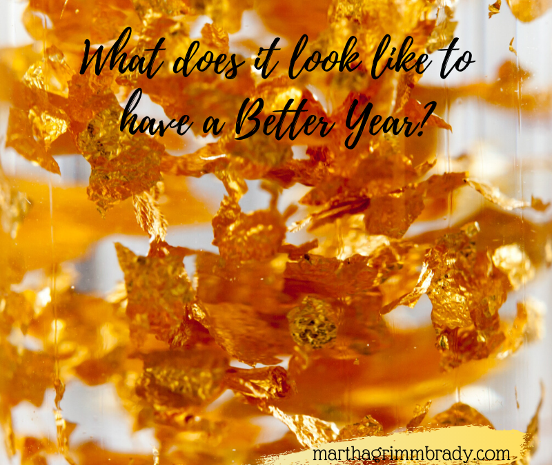 WHAT DOES IT MEAN TO HAVE A BETTER YEAR?…