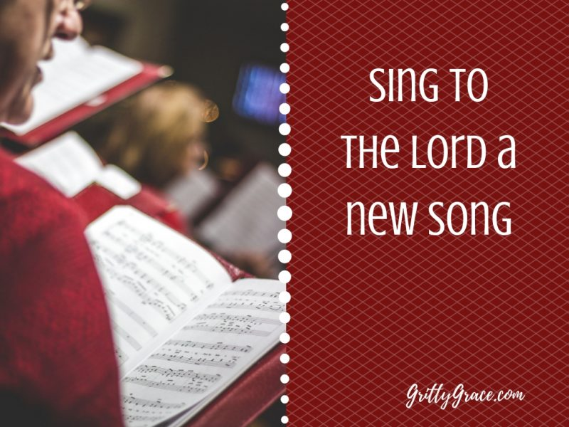 SING TO THE LORD A NEW SONG!…