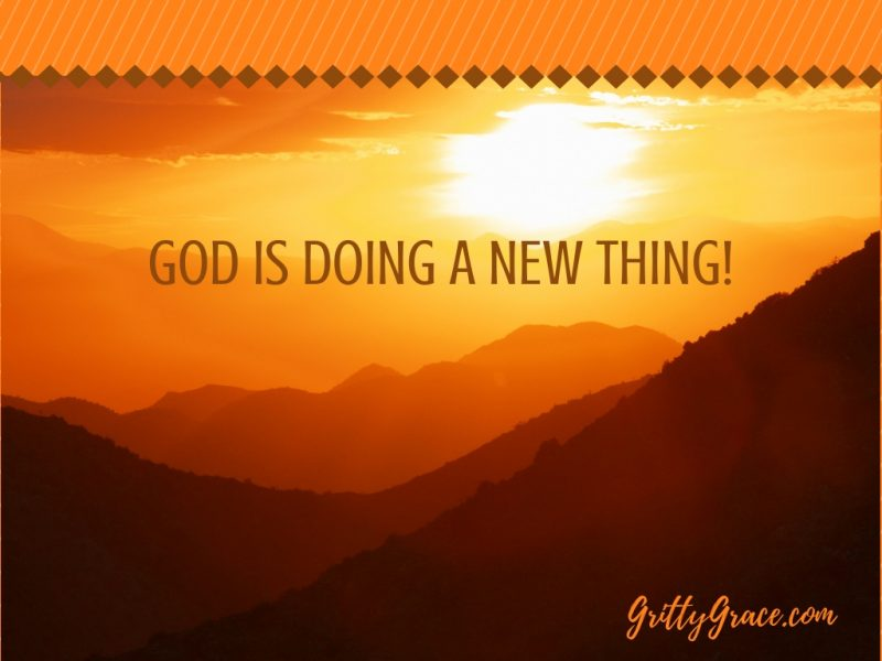 GOD IS DOING A NEW THING!…