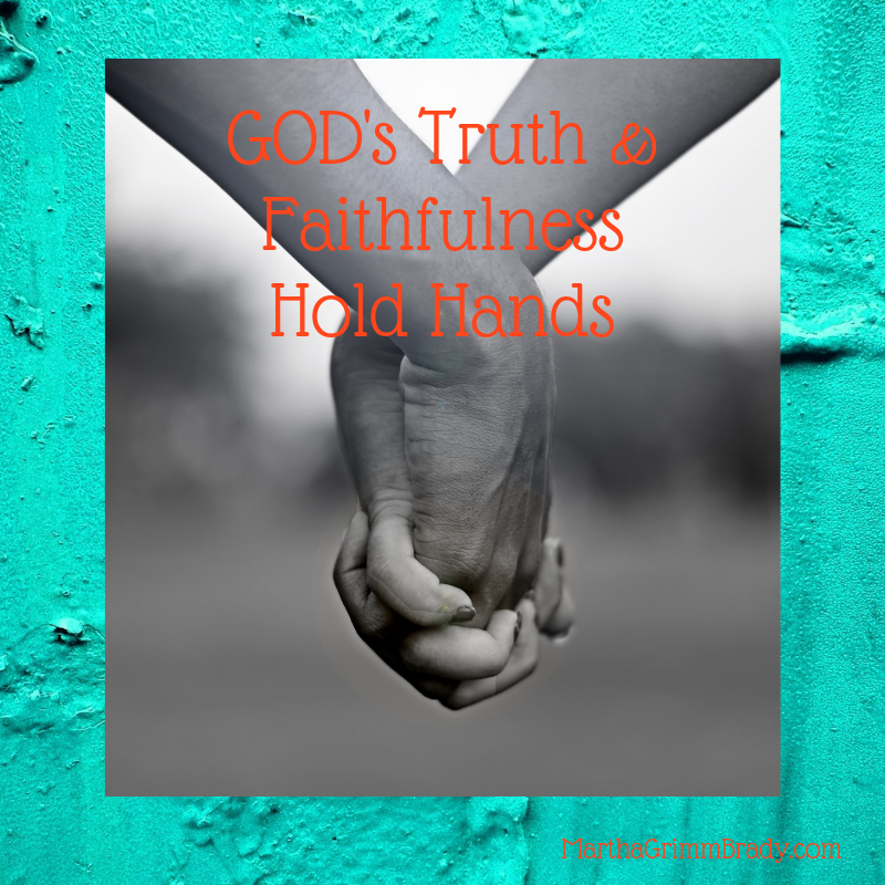 GOD's truth/faithfulness hold hands