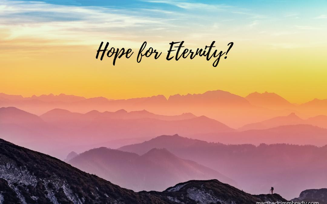 HOPE FOR ETERNITY…