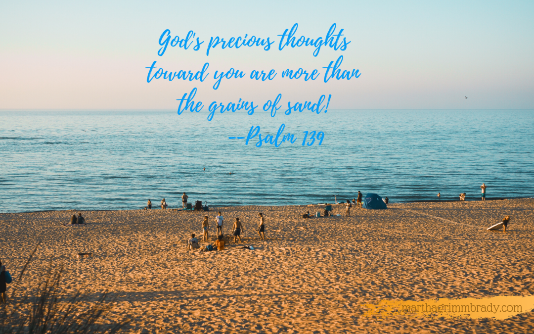 HIS PRECIOUS THOUGHTS TOWARD YOU ARE AS MANY AS THE GRAINS OF SAND…