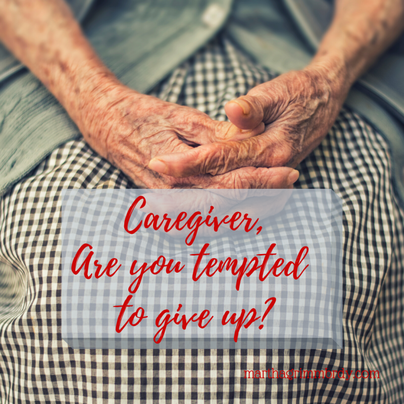 There are at least 3 areas that may have affected you as you are caring for your loved one. Take a look. You may not have thought about some of them. #notesforcaregivers, #igiveup, #marthagrimmbrady