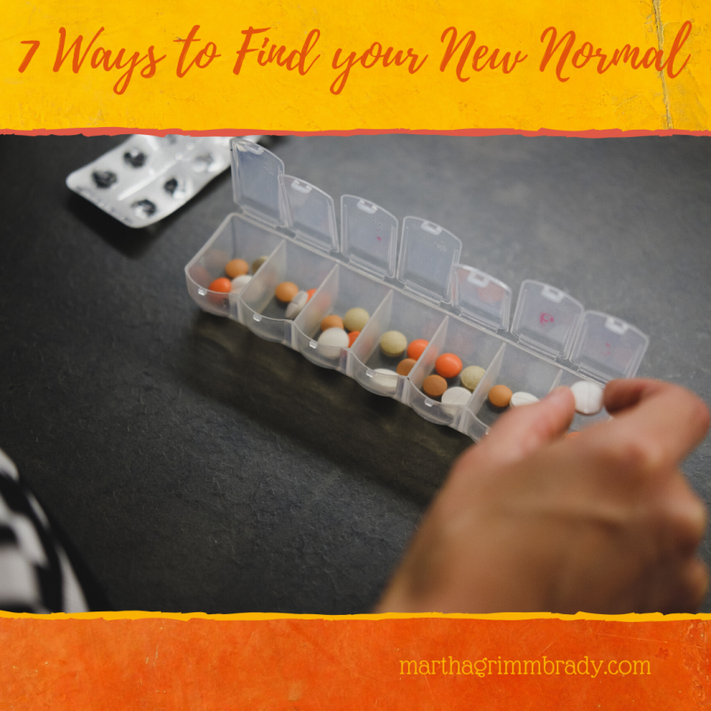 Here are 7 overlapping ways to help you return to your new normal after your loved one has been ill and is now recovering at home. #notesforcaregivers #newnormal #cultivatecalm #marthagrimmbrady