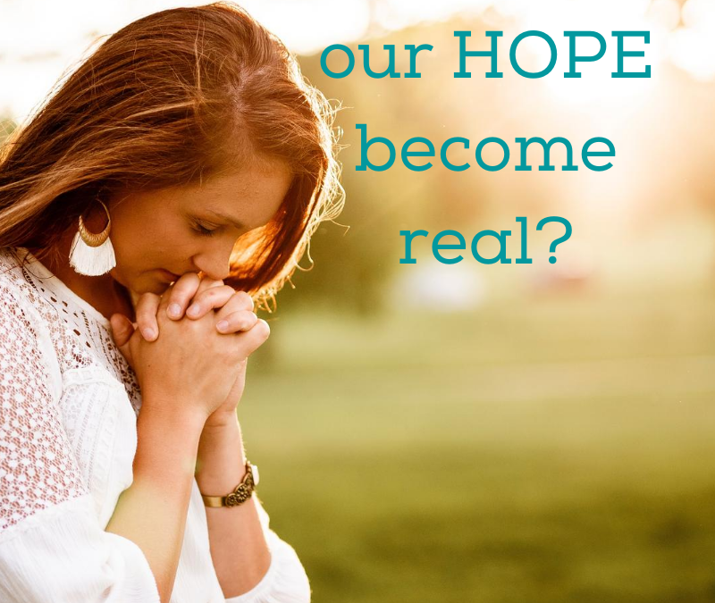 HOW DOES OUR HOPE BECOME MORE REAL? BY MEDITATING ON GOD'S PROMISES…