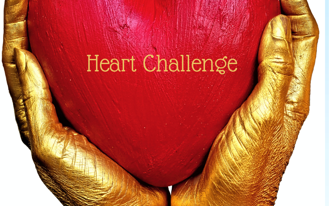 ARE YOU UP FOR A HEART CHALLENGE?…