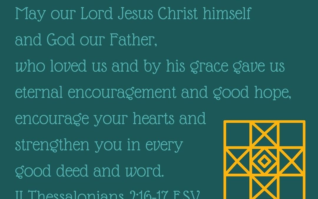 THE BENEDICTION: GOD LOVES AND ENCOURAGES US…