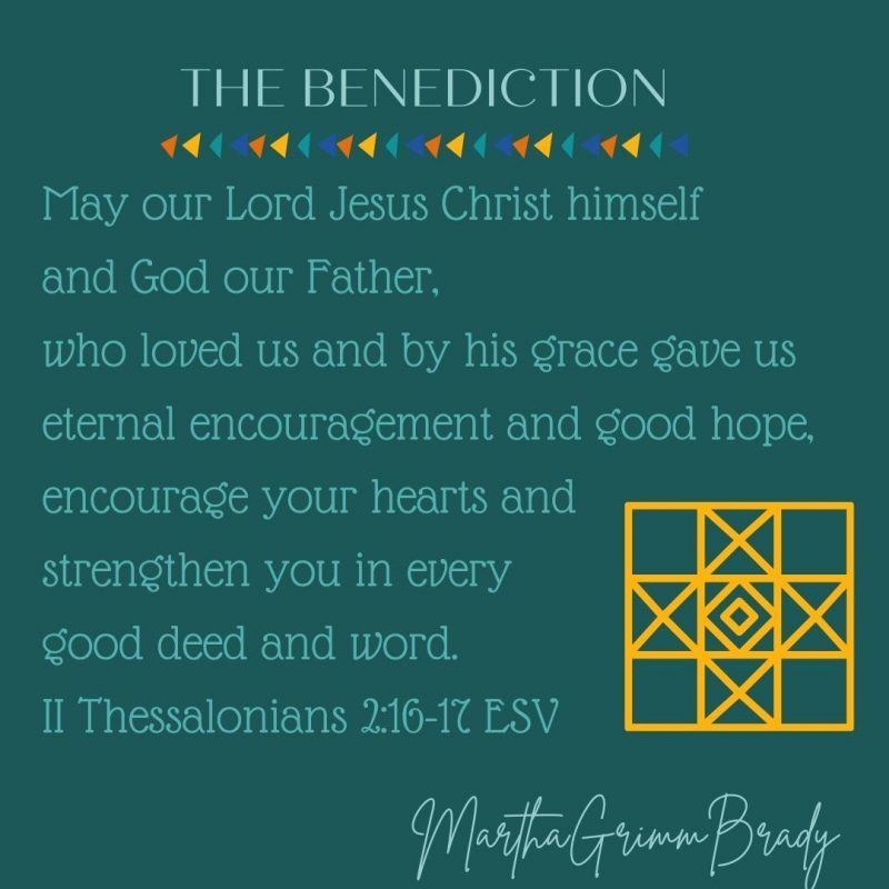 This benediction tells us how God the Father & the Son have loved and encouraged us toward hope & being strengthened to do good. #thebenediction #theblessing #loveandencourage #strengthentodogood