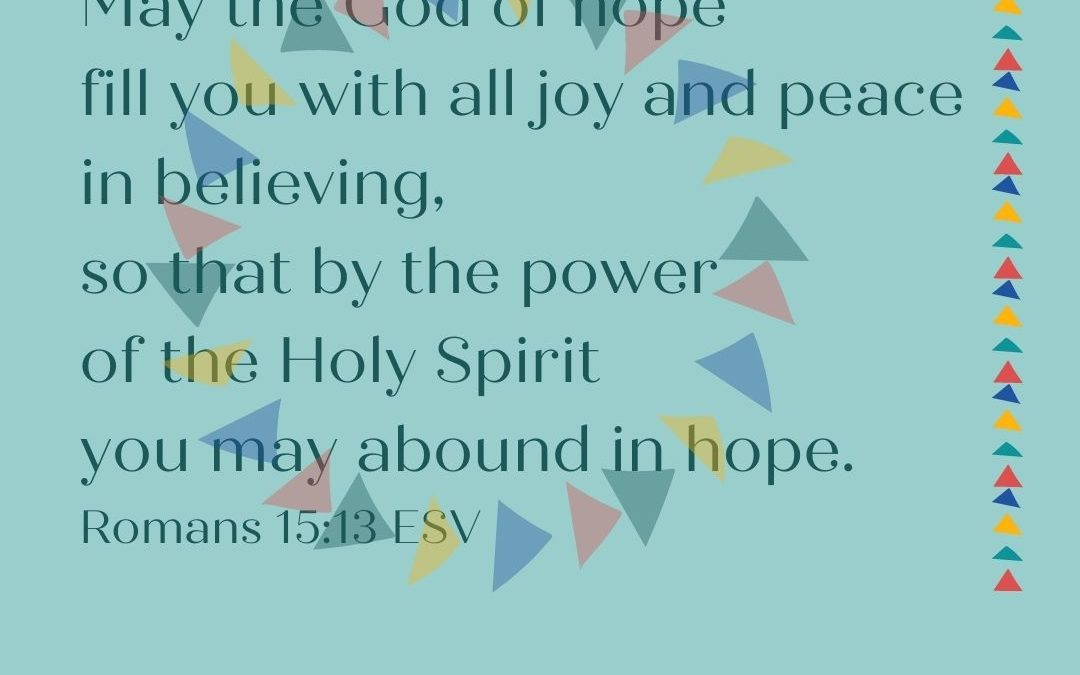 THE BENEDICTION: THE GOD OF HOPE FILLS US WITH HOPE DURING HARD TIMES…