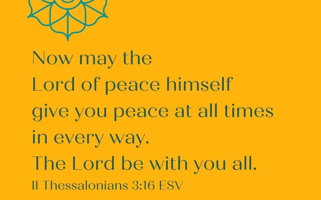THE BENEDICTION: LORD OF PEACE GIVES PEACE…