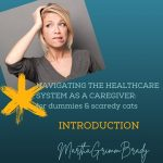 Are you a caregiver who is trying to navigate the healthcare system in some form? Do you feel like a dummy or a scaredy cat? Over the next few weeks, I hope to help you gain confidence when dealing with what can seem like a formidable system. #caregiver #navigatehealthcaresystem #dontdrownindetails #healthcaresystem